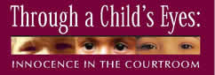 Through a Child's Eyes: Innocence in the Courtroom