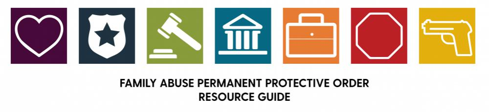 Family Abuse Permanent Protective Order Resource Guide