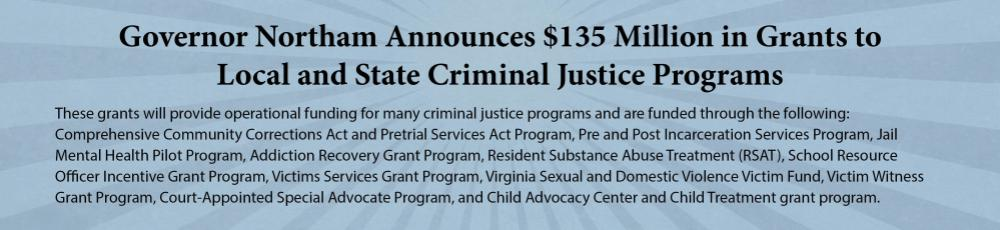 Governor Northam Announces More Than $135 Million in Grants to State and Local Criminal Justice Programs