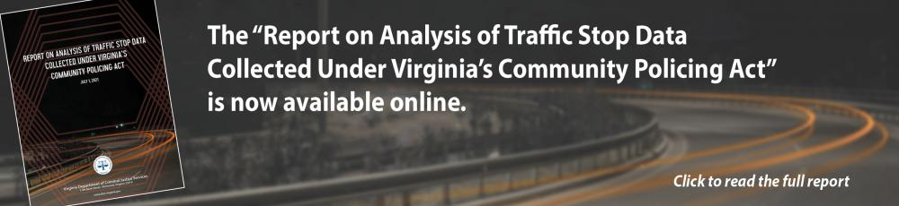 Report on Analysis of Traffic Stop Data  Collected Under Virginia's Community Policing Act